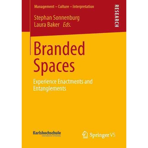 Branded Spaces: Experience Enactments and Entanglements