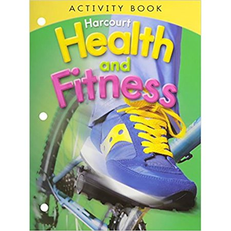 Harcourt Health & Fitness: Harcourt Health & Fitness: Activity Book Grade 4 (Paperback) Harcourt Health & Fitness: Activity Book Grade 4