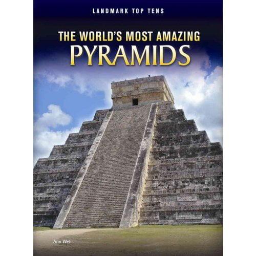 The World's Most Amazing Pyramids