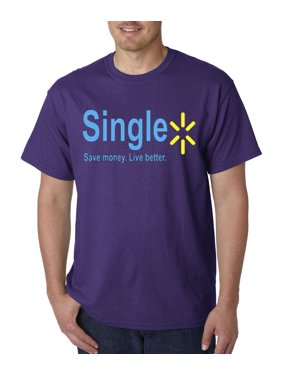 0b54ca751 Product Image 414 - Unisex T-Shirt Single Save Money Live Better Walmart  Parody