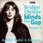 Bridget Christie Minds the Gap: The Complete Series 2 - Audiobook