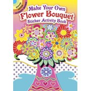 Dover Little Activity Books Stickers: Make Your Own Flower Bouquet Sticker Activity Book (Paperback)