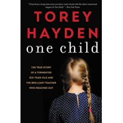 One Child : The True Story of a Tormented Six-Year-Old and the Brilliant Teacher Who Reached Out (Paperback)