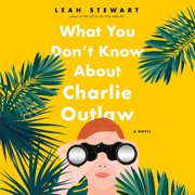What You Don't Know About Charlie Outlaw - Audiobook