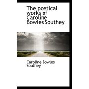 The Poetical Works of Caroline Bowles Southey