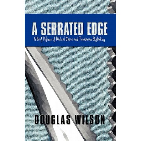 A Serrated Edge : A Brief Defense of Biblical Satire and Trinitarian