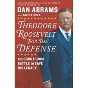 Theodore Roosevelt for the Defense - eBook