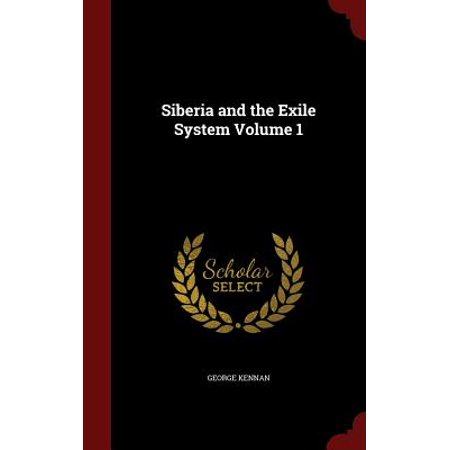 - Siberia and the Exile System Volume 1