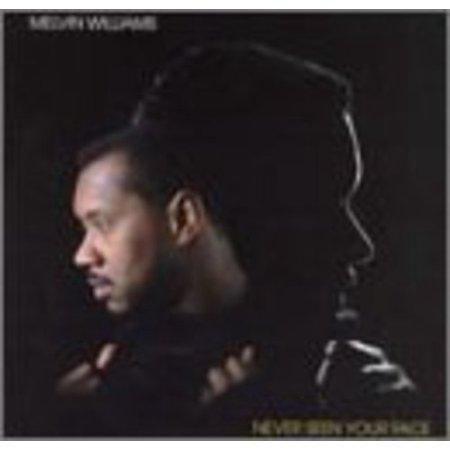 Melvin Williams - Never Seen Your Face