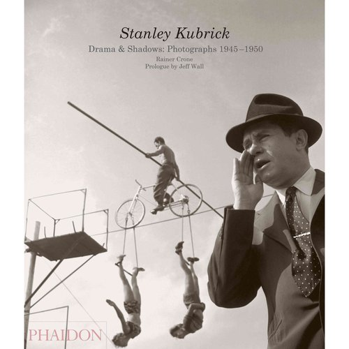 Stanley Kubrick: Drama & Shadows: Photographs 1945-1950