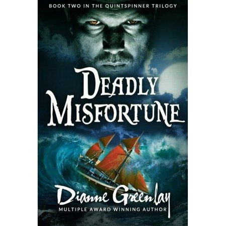 Deadly Misfortune  Book Two In The Quintspinner Trilogy