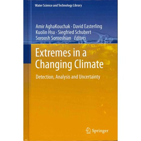 Extremes In A Changing Climate  Detection  Analysis And Uncertainty