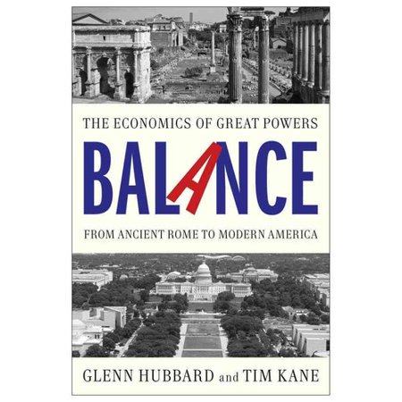 Balance: The Economics of Great Powers from Ancient Rome to Modern America by
