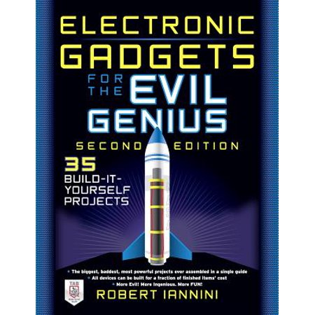 Electronic Gadgets for the Evil Genius : 21 New Do-It-Yourself