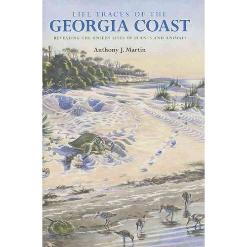 Life Traces of the Georgia Coast: Revealing the Unseen Lives of Plants and Animals
