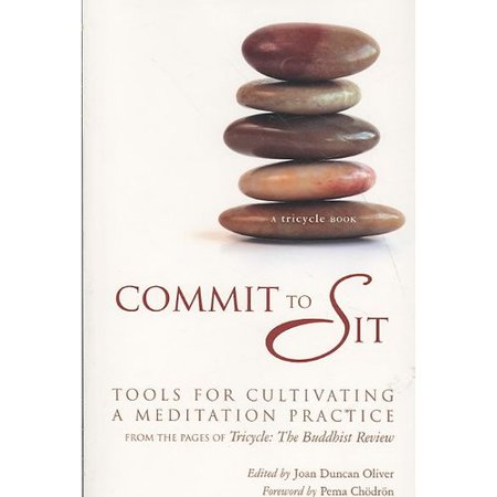 Commit to Sit: Tools for Cultivating a Meditation Practice, from the Pages of Tricycle : The Buddhist Review by