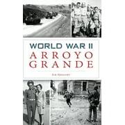 World War II Arroyo Grande (Hardcover)