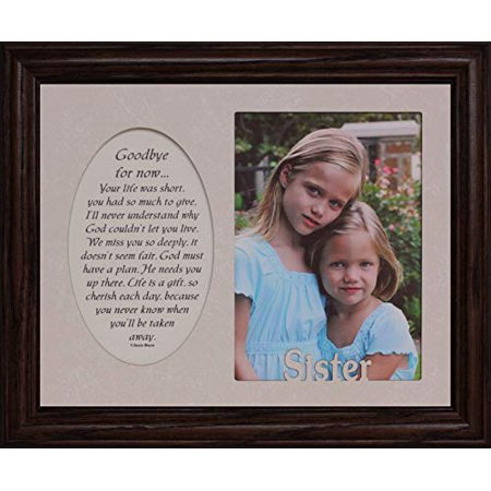 Picture Pottery (Goodbye For Now & Sister Photo & Poetry Frame ~ Holds A Portrait 5X7 Picture ~ Memorial/Tribute (Walnut #830))