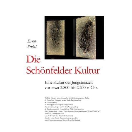 Die Schönfelder Kultur: Eine Kultur der Jungsteinzeit vor etwa 2.800 bis 2.200 v. Chr. (Paperback)