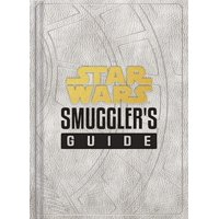 Star Wars: Smuggler's Guide : (Star Wars Jedi Path Book Series, Star Wars Book for Kids and Adults)