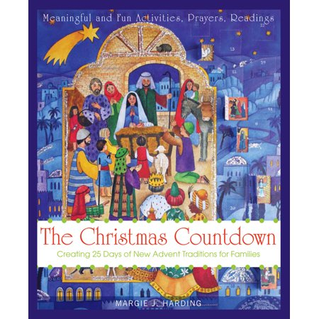 The Christmas Countdown : Creating 25 days of New Advent Traditions for Families (Christmas Day Countdown)