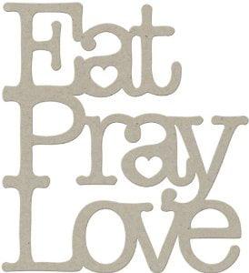 Fabscraps Die-Cut Grey Chipboard Word, Eat Pray Love, 3-1/4 by 3-Inch Multi-Colored