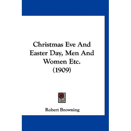 Christmas Eve and Easter Day, Men and Women Etc. (1909) ()