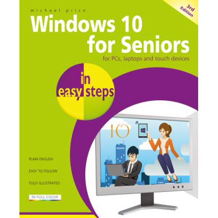 Windows 10 for Seniors in Easy Steps : Covers the April 2018 Update