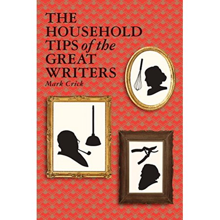 Great Writers - Household Tips of the Great Writers