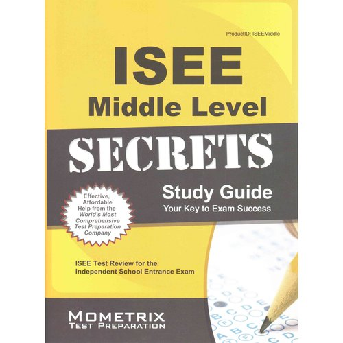 ISEE Middle Level Secrets: ISEE Test Review for the Independent School Entrance Exam