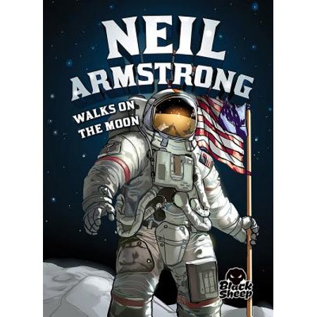 NEIL ARMSTRONG WALKS ON THE MOON (Neil Armstrong Walked On The Moon Apush)