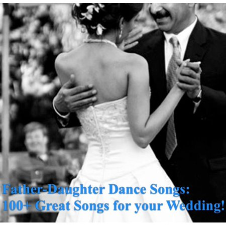 Father-Daughter Dance Songs: 100+ Great Songs for your Wedding!! - eBook](First Dance Songs For Halloween Wedding)