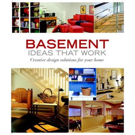 Basement Ideas That Work : Creative Design Solutions for Your