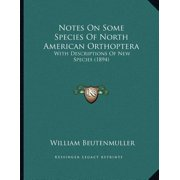 Notes on Some Species of North American Orthoptera : With Descriptions of New Species (1894)