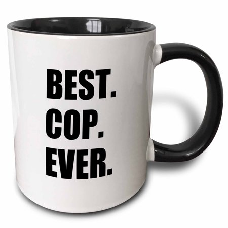 3dRose Best Cop Ever - fun text gifts for worlds greatest police officer, Two Tone Black Mug,