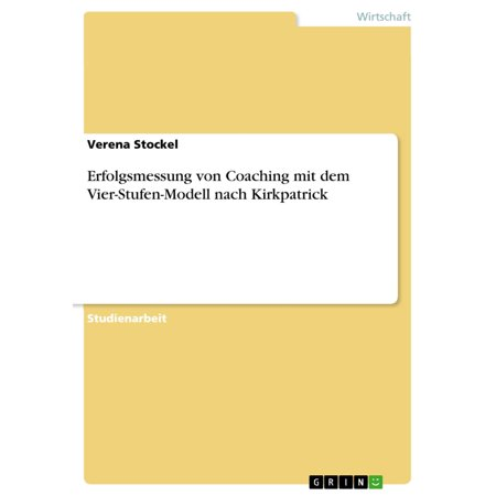Erfolgsmessung von Coaching mit dem Vier-Stufen-Modell nach Kirkpatrick - eBook
