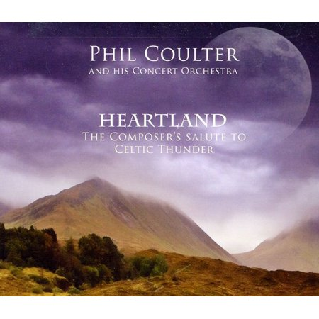 Celtic Thunder Phil Coulter - Heartland/The Composer's Salute To Celtic Thunder (CD)