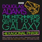 The Hitchhiker's Guide to the Galaxy: Hexagonal Phase - Audiobook