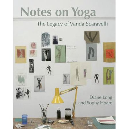 Notes On Yoga  The Legacy Of Vanda Scaravelli