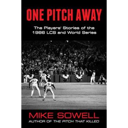 One Pitch Away: The Players' Stories of the 1986 LCS and World Series - eBook
