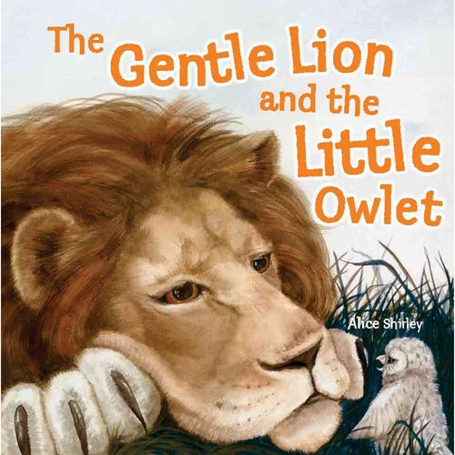 The Gentle Lion and the Little Owlet: A Tale of an Unlikely Friendship