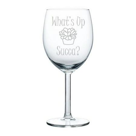 Wine Glass Goblet Funny Cactus Succulent What's Up Succu (10 oz) ()