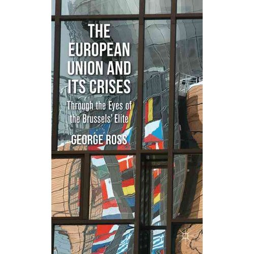 The European Union and Its Crises: Through the Eyes of the Brussels Elite