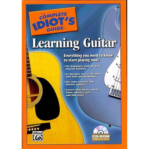 The Complete Idiot's Guide to Learning Guitar: Everything You Need to Know to Start Playing Now!, Cd-rom With Uv Coating