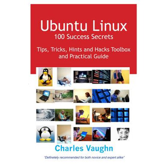 Ubuntu Linux 100 Success Secrets, Tips, Tricks, Hints and Hacks Toolbox and  Practical Guide - eBook