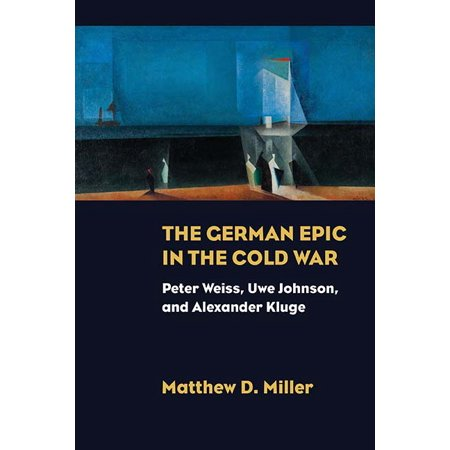 The German Epic in the Cold War : Peter Weiss, Uwe Johnson, and Alexander - The Weiss Life Halloween