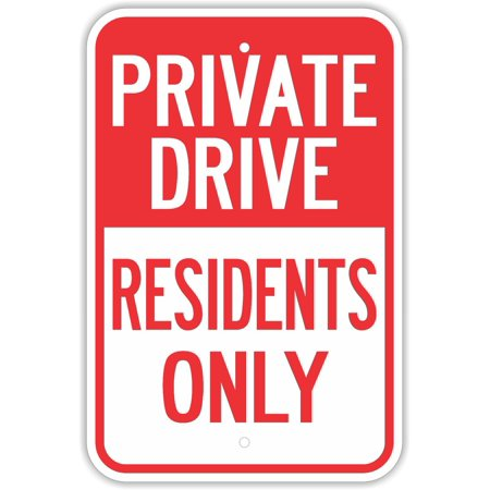 Traffic Signs - Private Drive Residents Only Signs Road Closed 10 x 7 Aluminum Sign Street Weather Approved Sign 0.04 Thickness ()