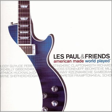 Les Paul & Friends: American Made World Played