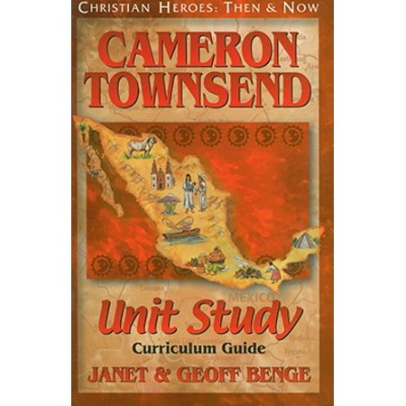 Cameron Townsend : Unit Study, Curriculum Guide