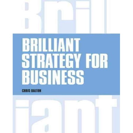 Brilliant Strategy For Business  How To Plan  Implement And Evaluate Strategy At Any Level Of Management